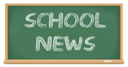 SCHOOL NEWS FOR  MONDAY MAY 7, 2018
